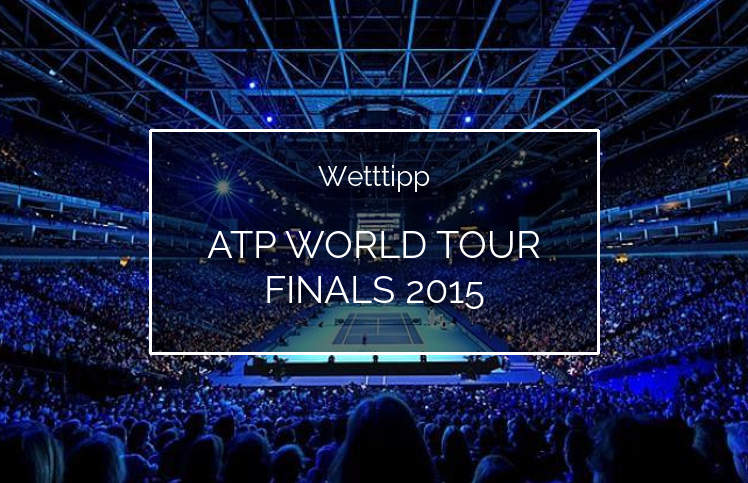 Tipp ATP World Tour Finals 2015 Tennis